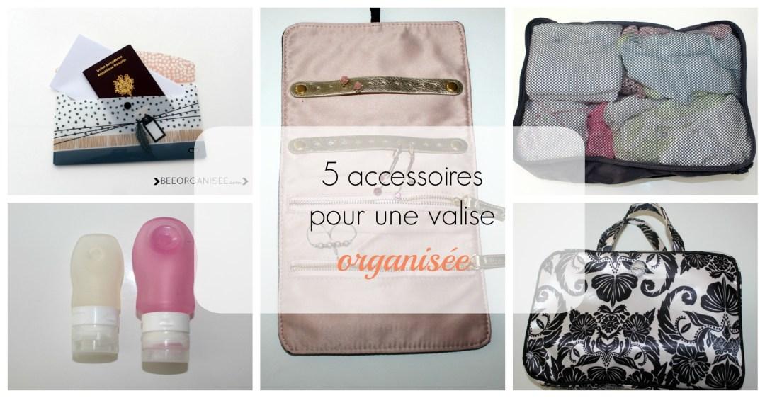 mes 5 accessoires pour organiser ma valise
