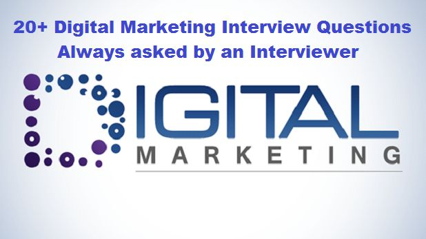 20+ Digital Marketing Interview Questions \u2013 Always asked by an - marketing interview questions
