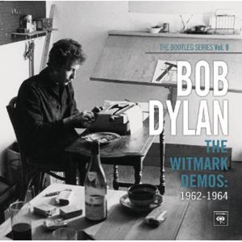 Bob Dylan: The Witmark Demos: 1962-1964 (The Bootleg Series Vol. 9)