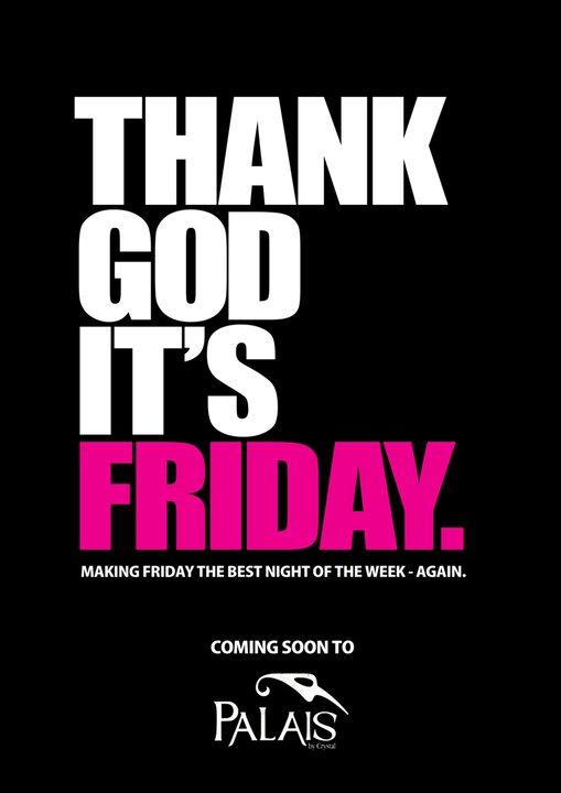 Thank God It's Friday At Palais