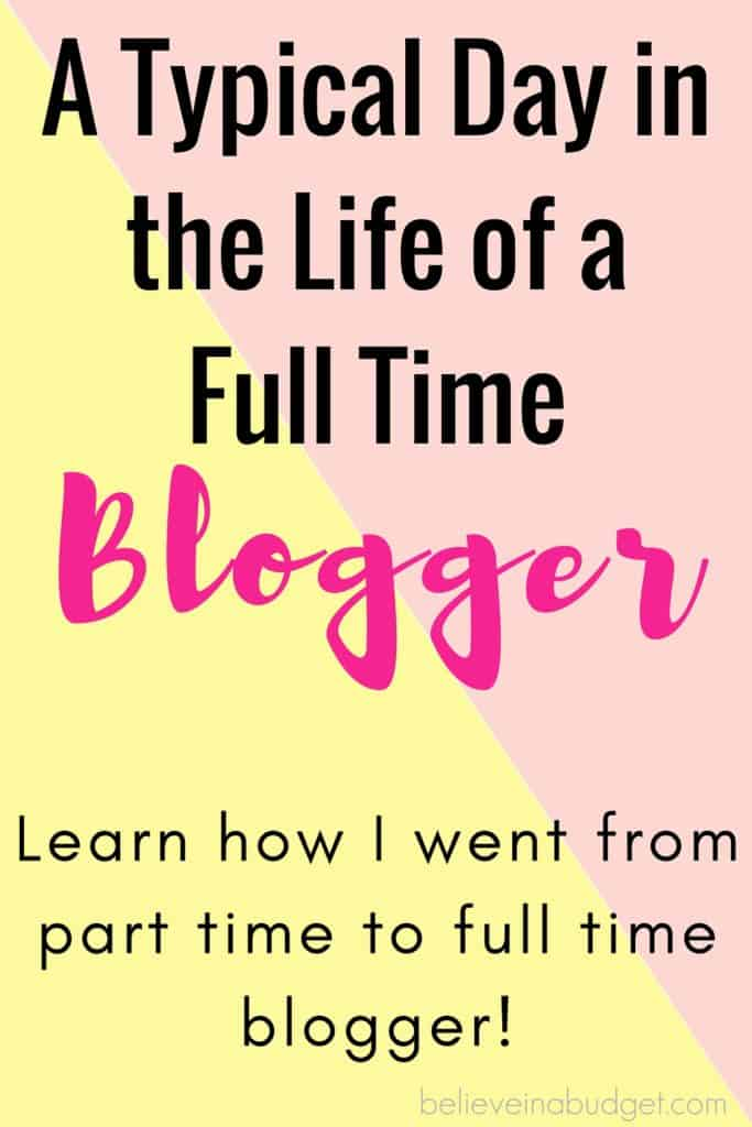 Typical Day in the Life of a Full Time Blogger - Believe In A Budget