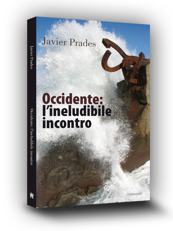 Cover book | L'occidente: ineludibile incontro | Javier Prades | Edizioni Cantagalli | Siena | 2007