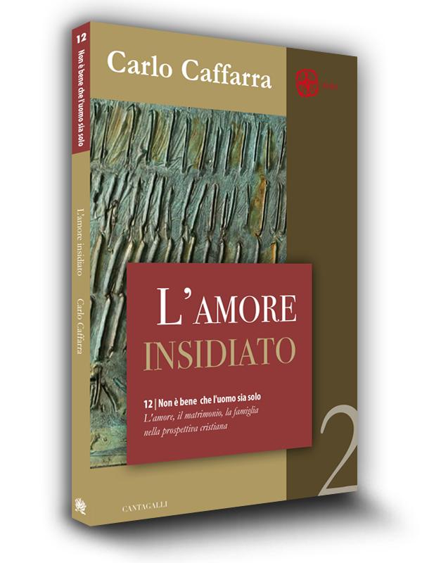 Book cover | L'amore Insidiato | Carlo Caffara | Edizioni Cantagalli | Siena