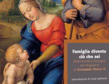 Cover book | Famiglia diventa ciò che sei | Matrimomio e famiglia nel Magistero di Giovanni Paolo II