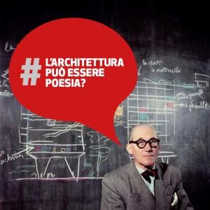 L'architettura può essere Poesia? | Le Corbousier