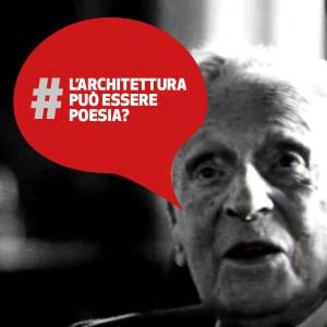 L'architettura può essere Poesia? | Giovanni Michelucci