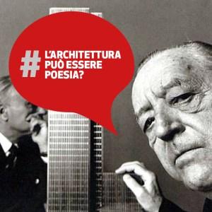 L'architettura può essere Poesia? | Mies Van der Rohe