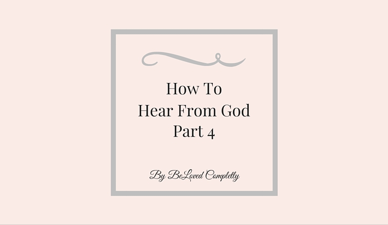How to Hear From God 4