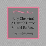 Choosing A Church Shouldn't Be Complicated
