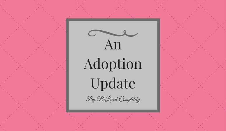An Adoption Update