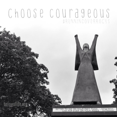 beloved life: choose courageous