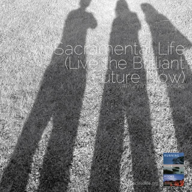 beloved life: sacramental life