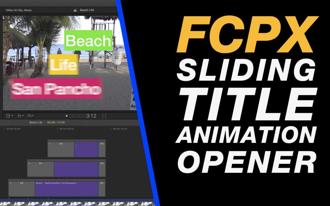 Final Cut Pro X Tutorial Sliding Title Animation with Text on - animation title