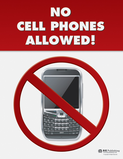 No Cell Phones Allowed!
