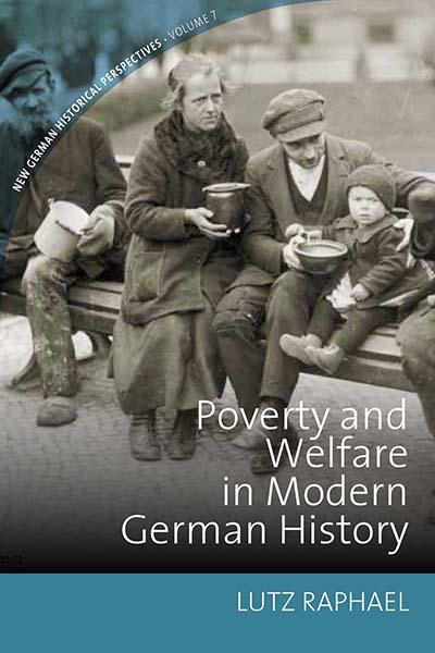 BERGHAHN BOOKS  Poverty And Welfare In Modern German History