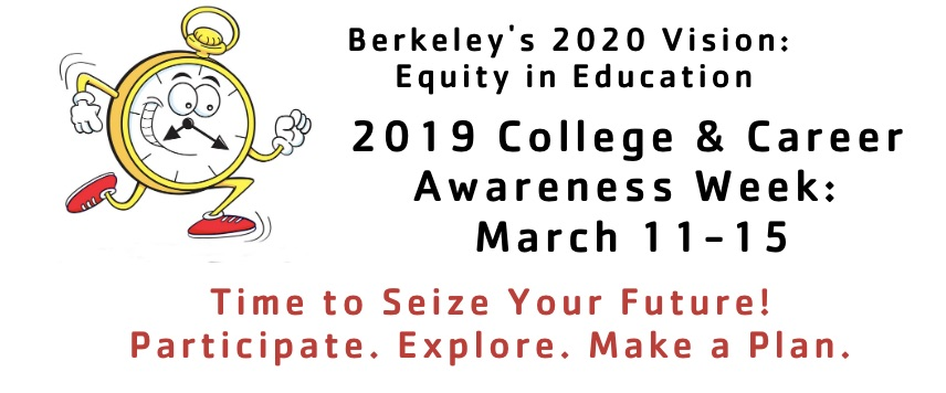 College  Career Awareness Week 2019 March 11-15 Berkeley Unified