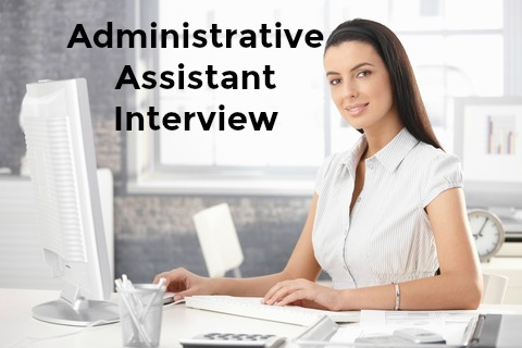 Administrative Assistant Interview Questions - administrative assistant