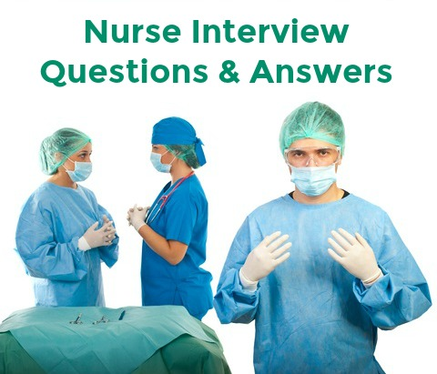Nurse Interview Questions and Answers