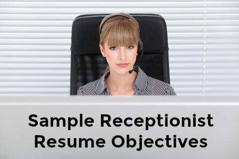 Receptionist Resume Objective - good objective for receptionist resume