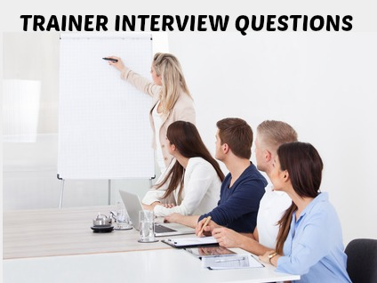 Trainer Interview Questions