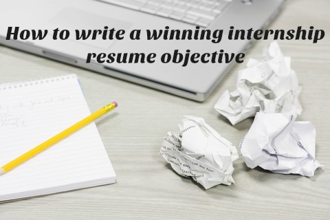 Sample Internship Resume Objective - how to write resume objectives