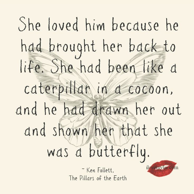 she loved him because he had brought her back to life