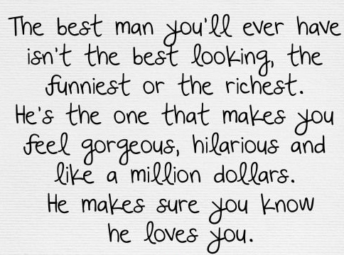 http://i0.wp.com/www.bestlovequoteslove.com/wp-content/uploads/2014/09/best-love-quotes-the-best-man-youll-ever-have-isnt-the-best-looking.jpg