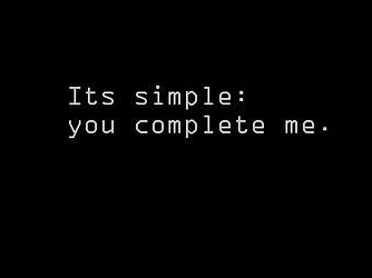 it 39 s simple you complete me best love quotes