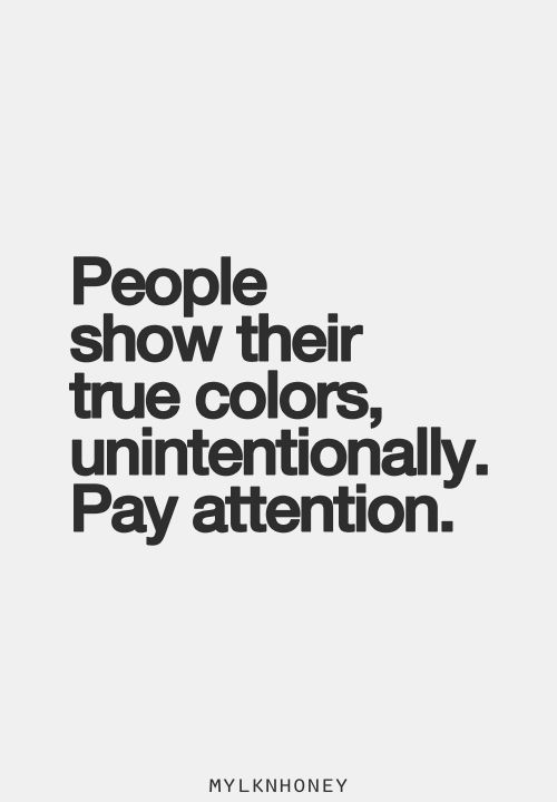 Quotes About People Showing Their True Colors. QuotesGram