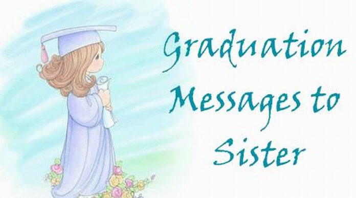 Graduation Messages to Sister, Sister Graduation Quotes and Wishes