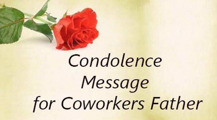 Condolence Message for Coworkers Father - Condolence Messages