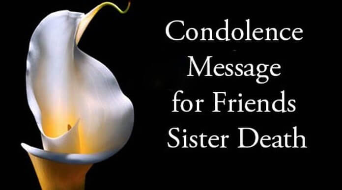 Condolence Message for Friends Sister Death - Condolence Messages