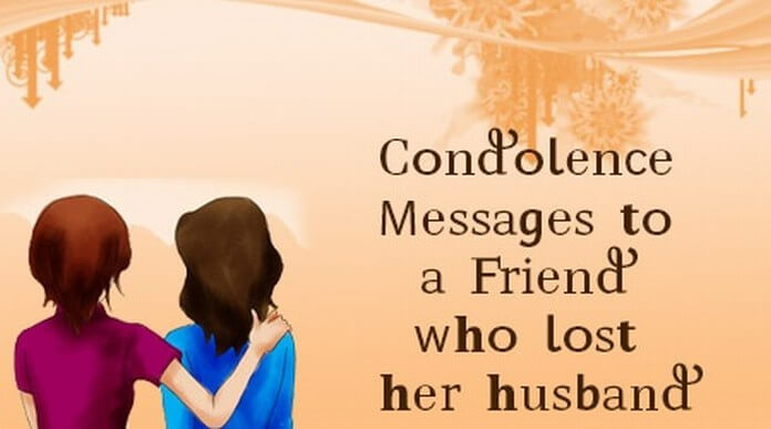 Condolence Messages to a Friend who lost her husband - condolence messages