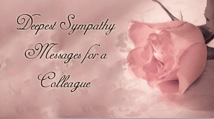 Deepest Sympathy Messages for a Colleague - sympathy message