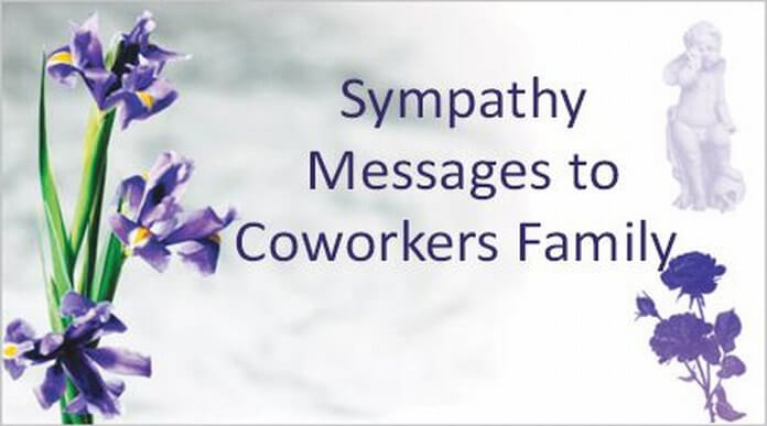 Sympathy Messages to Coworkers Family