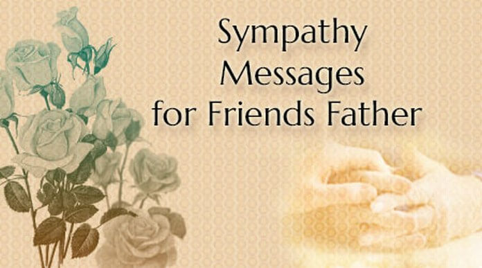 Sympathy Messages for Loss of Friend Father - sympathy message