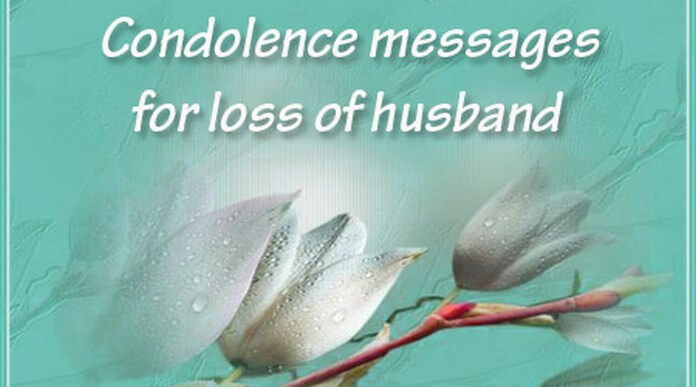 Condolence Messages for Loss of Husband, Sample Sympathy Messages