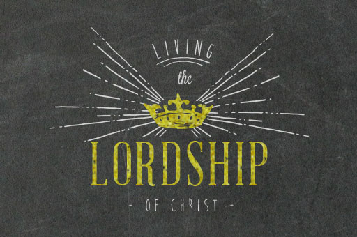 Living the Lordship of Christ