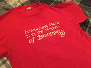The sweet t-shirt I bought from the Episcopal Women's Caucus booth at General Convention in 2006, the year the Most Reverend Katharine Jefferts-Schori was elected Presiding Bishop.