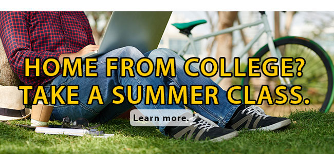 Home from college? Take a summer class.