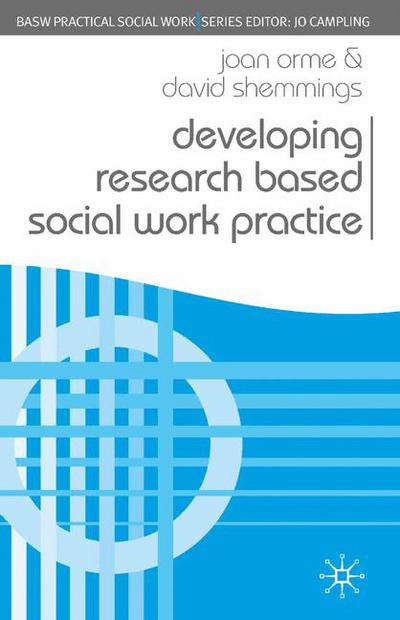 Developing Research Based Social Work Practice - Joan OrmeDavid - social work practice