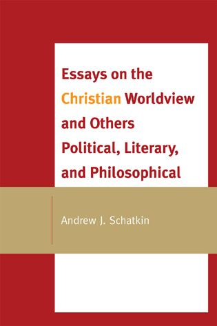 Essays on the Christian Worldview and Others Political, Literary