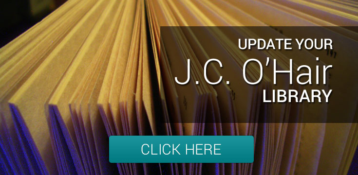 Update Your J.C. O'Hair Library - Click Here