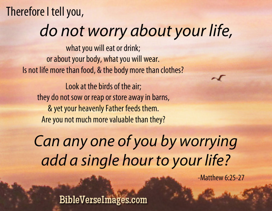 Bible Verse For Worry And Anxiety Matthew 625 27