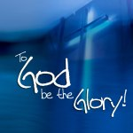 You Are the Glory of God