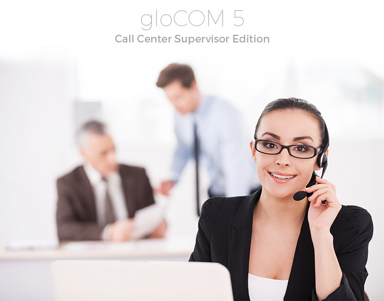 Supervisor Edition, Devices  Platforms, SoftPhone, Voice  Video - call center supervisor