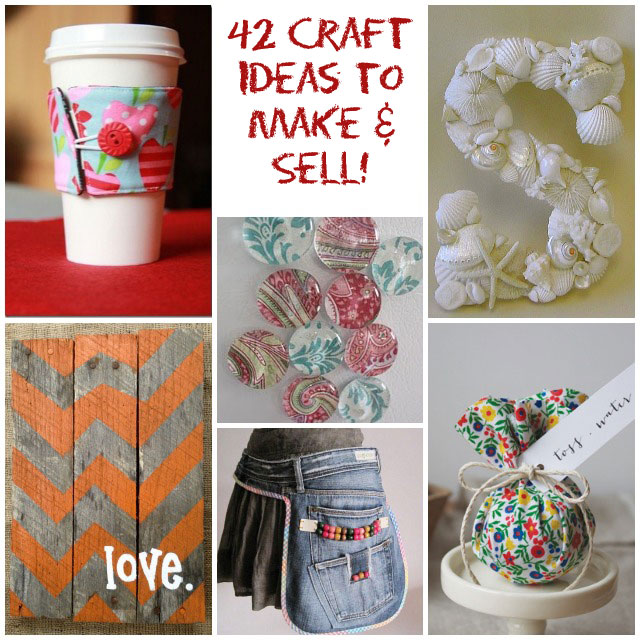 42 craft project ideas that are easy to make and sell for Diy handicraft items