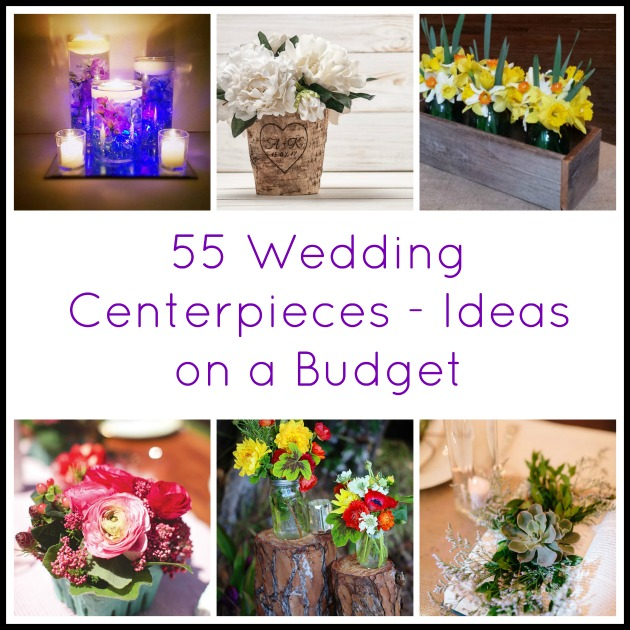 55 Wedding Centerpieces - Ideas on a Budget