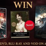 Win A Pride & Prejudice & Zombies DVD, Signed Poster & Book!