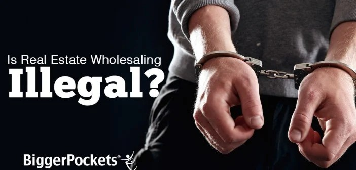 Is Real Estate Wholesaling Illegal?